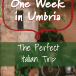 One Week in Umbria: The Perfect Italian Trip