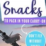 The best snacks to pack in your carry-on
