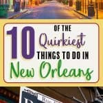 Bizarre Quirky Unique Things to do in New Orleans