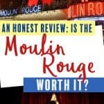 Is the Moulin Rouge Worth It