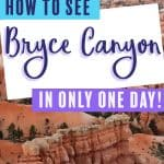 How to See Bryce Canyon in Only 1 Day