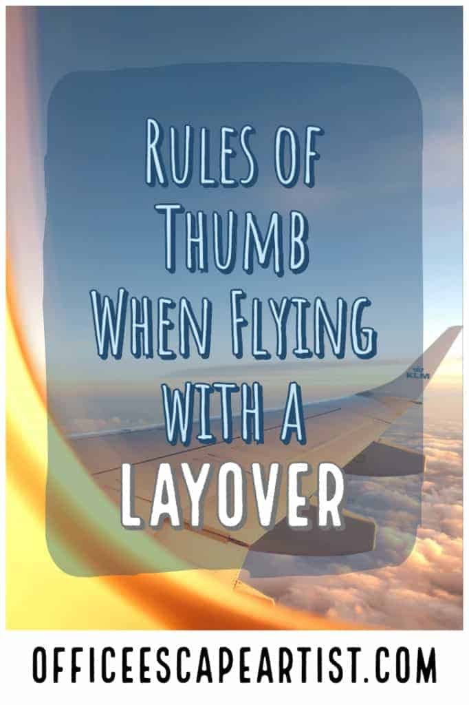 Rules of Thumb When Flying with a Layover   The Office Escape Artist: Planning a trip with a layover?  Between flight delays & lost luggage, a lot can ruin your trip.  Here's advice to ensure your trip gets off to a good start!  #tripplanning #travel #flight #layover #traveladvice #travelhacks #traveltips #flyingadvice